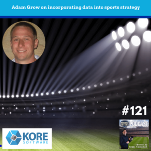 Adam Grow from Kore Software talks about incorporating data into sports strategy