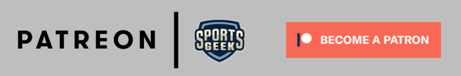 Support Sports Geek on Patreon