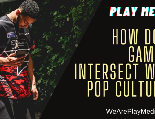 Play Media Replay – How does gaming intersect with pop culture?